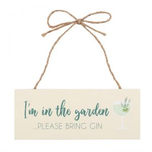 """""""I'm in the garden please bring gin"""" sign"""
