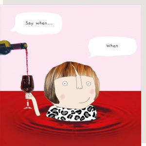 Say when? – card