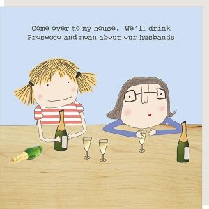 Drink Prosecco & moan about our husbands – card